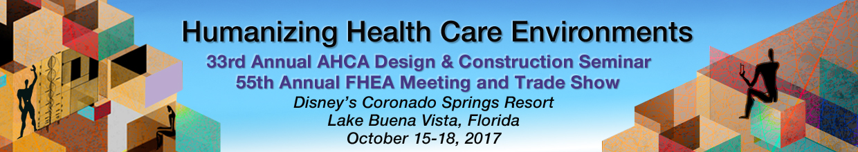 FHEA 2017 Details: Humanizing Health Care Environments